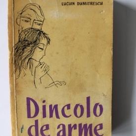 Lucian Dumitrescu - Dincolo de arme