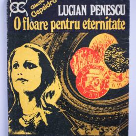 Lucian Penescu - O floare pentru eternitate