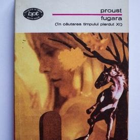 Marcel Proust - Fugara (In cautarea timpului pierdut XI)