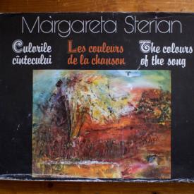 Margareta Sterian - Culorile cantecului / Les couleurs de la chanson / The colours of the song (editie hardcover, trilingva, romano-franceza-engleza)