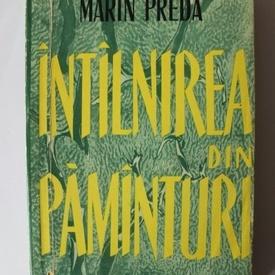 Marin Preda - Intalnirea din pamanturi