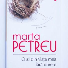 Marta Petreu - O zi din viata mea fara durere