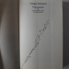 Matei Visniec - Trilogia balcanica. Migraaanti sau Prea suntem multi in aceeasi barca (cu autograf)