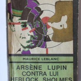 Maurice Leblanc - Arsene Lupin contra lui Herlock Sholmes