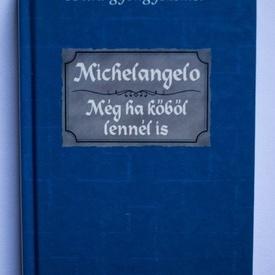 Michelangelo - Meg kobol lennel is (editie hardcover)