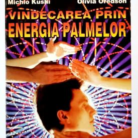 Michio Kushi, Olivia Oredson - Vindecarea prin energia palmelor