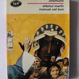 Miguel de Unamuno - Sfantul martir Manuel cel bun