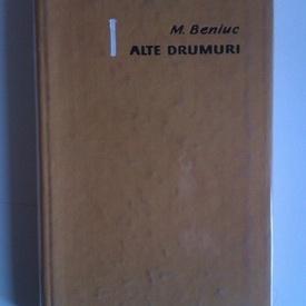 Mihai Beniuc - Alte drumuri (editie hardcover)