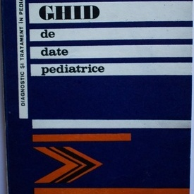 Mihail Stoenescu - Ghid de date pediatrice