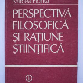 Mircea Flonta - Perspectiva filosofica si ratiune stiintifica (editie hardcover)