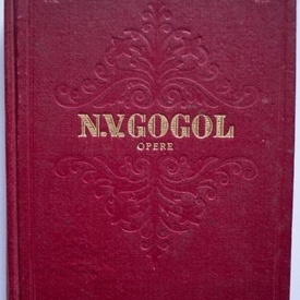 N.V. Gogol - Opere IV (Opere dramatice) (editie hardcover)