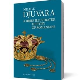 Neagu Djuvara - A Brief Illustrated History of Romanians (editie in limba engleza, cu autograf)