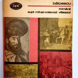 Nicolae Balcescu - Romanii supt Mihai-Voievod Viteazul