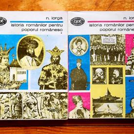 Nicolae Iorga - Istoria romanilor pentru poporul romanesc (2 vol.)