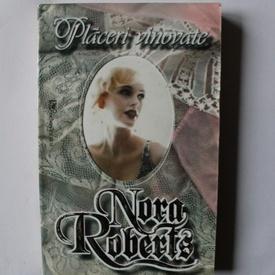 Nora Roberts - Placeri vinovate