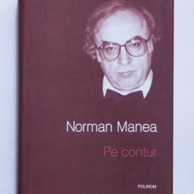 Norman Manea - Pe contur (editie hardcover)