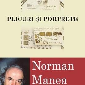 Norman Manea - Plicuri si portrete