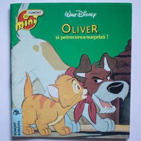 Oliver si petrecerea-surpriza! (carte Walt Disney)