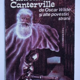 Oscar Wilde - Fantoma din Canterville si alte povestiri stranii