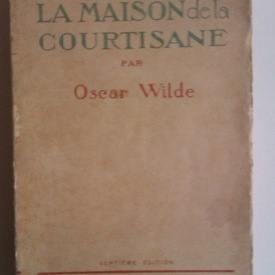 Oscar Wilde - La maison de la courtisane (editie interbelica)