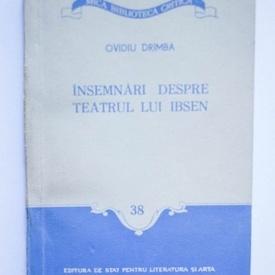 Ovidiu Drimba - Insemnari despre teatrul lui Ibsen