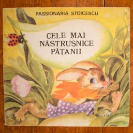 Passionaria Stoicescu - Cele mai nastrusnice patanii cu animale, pasari, flori, ganganii