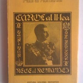 Paul al Romaniei - Carol al II-lea Rege al Romaniei (cu autograf)