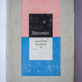 Pausanias - Calatorie in Grecia II (editie hardcover)