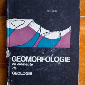 Petre Cotet - Geomorfologie cu elemente de geologie (editie hardcover)