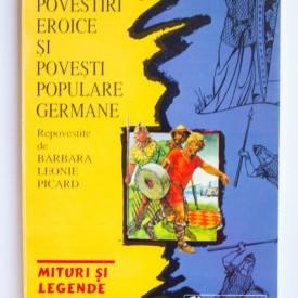Povestiri eroice si povesti populare germane - repovestite de Barbara Leonie Picard