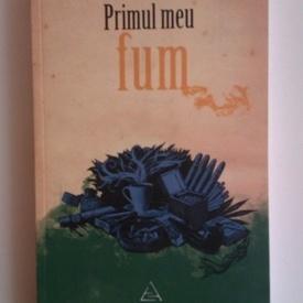 Primul meu fum (antologie)