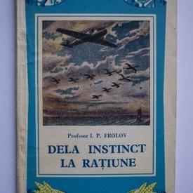 Prof. I. P. Frolov - Dela instinct la ratiune (scurta privire asupra stiintei despre comportare)