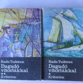 Radu Tudoran - Dagado vitorlakkal (2 vol.)