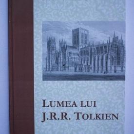 Robert Lazu - Lumea lui J.R.R. Tolkien