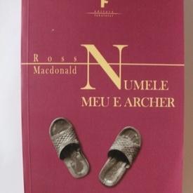 Ross Macdonald - Numele meu e Archer