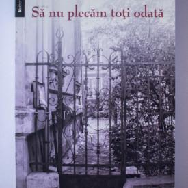 Sanda & Vlad Stolojan - Sa nu plecam toti odata. Amintiri din Romania anilor `50