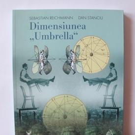 """Sebastian Reichmann, Dan Stanciu - Dimensiunea """"Umbrella"""""""