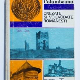 Sergiu Columbeanu - Cnezate si voievodate romanesti (editie hardcover)