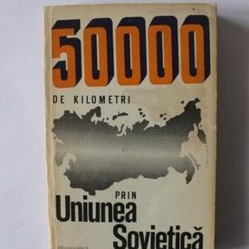 Silviu Podina - 50000 de kilometri prin Uniunea Sovietica