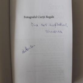 Simona Antonescu - Fotograful curtii regale (volum de debut, cu autograf)