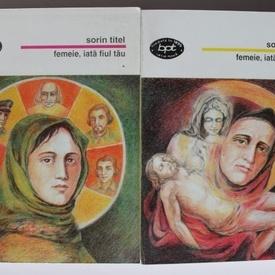 Sorin Titel - Femeie, iata fiul tau (2 vol.)
