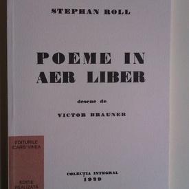 Stephan Roll - Poeme in aer liber (editie facsimilata)