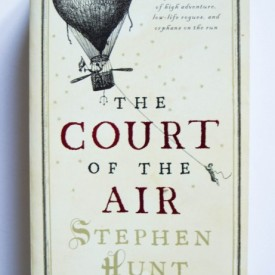 Stephen Hunt - The Court of the Air