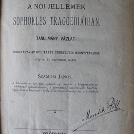 Szamosi Janos - A noi jellemek Sophokles tragoediaiban (editie hardcover, antebelica, relegata)