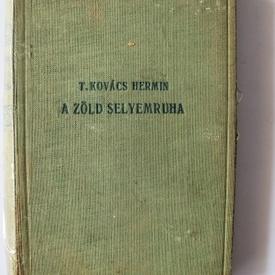 T. Kovacs Hermin - A zold selyemruha (editie hardcover)