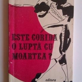 Teodor Mazilu - Este corida o lupta cu moartea?