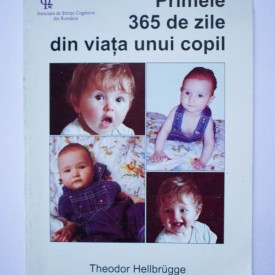 Theodor Hellbrugge, J. Hermann von Wimpffen - Primele 365 de zile din viata unui copil