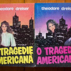 Theodore Dreiser - O tragedie americana (2 vol.)