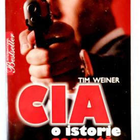 Tim Weiner - CIA. O istorie secreta