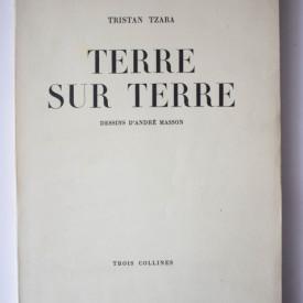 Tristan Tzara - Terre sur terre. Dessins d`Andre Masson (editie princeps)